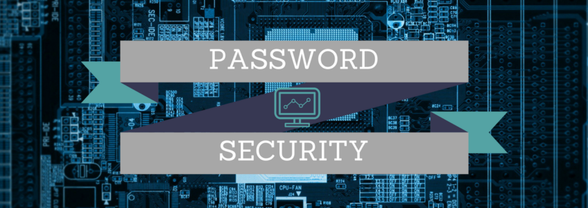 Password Security: The Most Basic and Essential Cybersecurity Defense